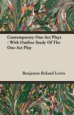 Contemporary One-Act Plays - with Outline Study of the One-Act Play by...