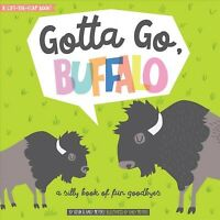 Gotta Go, Buffalo : A Silly Book of Fun Goodbyes, Hardcover by Meyers, Kevin;...