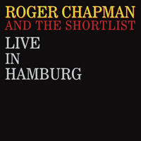 Roger Chapman and The Short List : Live in Hamburg CD 2 discs (2019) ***NEW***