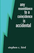 Any Resemblance to a Coincidence is Accidental