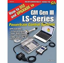 BOOK HOW TO USE/UPGRADE TO GM GENIII LS-SERIES POWERTRAIN CONTROL SYSTEMS SA255