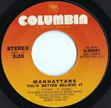 Manhattans ORIG US 45 You'd better believe in it EX '73 Columbia Smooth soul