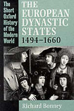 The European Dynastic States, 1494-1660 (Short Oxford History of the-ExLibrary