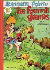 Jeannette POINTU 12 Les Fourmis Geantes EO Dupuis Wasterlain