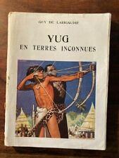 LE FEU DE CAMP/Guy de LARIGAUDIE/YUG EN TERRES INCONNUES 1946 EO ill JOUBERT