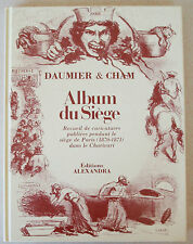 Album du Siège Charivari ill DAUMIER & CHAM éd Alexandra 1979