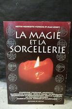 Védrine & Jordy. LA MAGIE & LA SORCELLERIE. Symbolisme,Talismans,Anathèmes,Rites