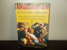 The Victory of Reason How Christianity Led to Freedom,Capitalism,& West Success