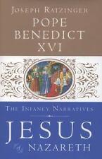 Jesus of Nazareth: The Infancy Narratives Pope Benedict XVI Hardcover