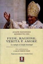 Fede, ragione, verità e amore. La teologia di Joseph Ratzinger