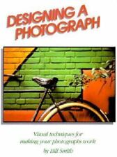 DESIGNING A PHOTOGRAPH BY BILL SMITH, VG+ Condition.