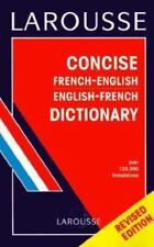 Larousse Concise French-English, English-French Dictionary by Larousse Staff (19
