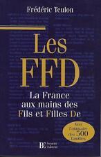 GENEALOGIE / LES FFD LA FRANCE AUX MAINS DES FILS ET FILLES DE - 500 FAMILLES