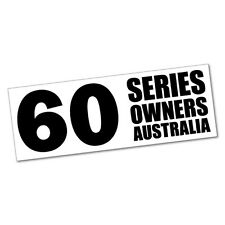 60 SERIES OWNER AUSTRALIA Sticker Decal 4x4 4WD Funny Ute #5946ST
