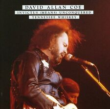David Allan Coe - Invictus (Means) Unconquered/Tennessee Whiskey [New CD]