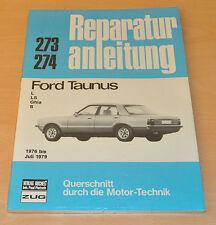 FORD Taunus 1976 bis 1979 Neu Handbuch Buch L LS Ghia S Reparaturanleitung B273