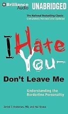 I Hate You - Don't Leave Me: Understanding the Borderline Personality (CD)