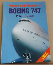 Boeing 747 by Peter Gilchrist - Modern Civil Aircraft Series #4 - 3rd Ed NEW PB