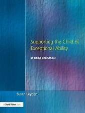 Supporting the Child of Exceptional Ability at Home and School-ExLibrary