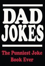 Dad Jokes: The Punniest Joke Book Ever (Paperback or Softback)