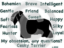 Cesky Terrier Dog My Obsession,Any Questions? T-shirt ,Ls, or Sweatshirt Choices