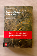 "LUCIO FONTANA - Carriera ""barocca"" di FONTANA - Skira ed. - 2004"