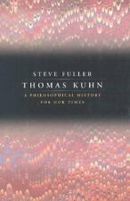 Thomas Kuhn : A Philosophical History for Our Times by Steve Fuller (2000,...