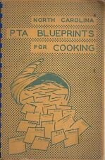 RALEIGH GREENSBORO NC 1955 PTA BLUEPRINTS FOR COOKING COOK BOOK * NORTH CAROLINA