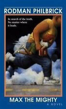 Max The Mighty: By Philbrick, Rod, Philbrick, Rodman