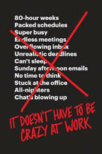 It Doesn't Have to Be Crazy at Work | Jason Fried