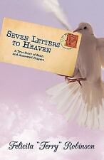 Seven Letters to Heaven : A True Story of Faith and Answered Prayers by...