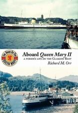 Aboard Queen Mary II: A Purser's Life on the Glasgow Boat (Paperback or Softback