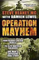 Operation Mayhem By Steve Heaney, Damien Lewis. 9781409148456
