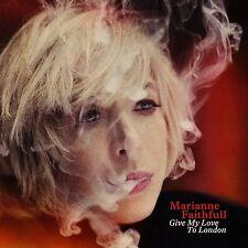 MARIANNE FAITHFULL - GIVE MY LOVE TO LONDON: CD ALBUM (September 29th 2014)