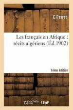 Histoire: Les Francais en Afrique : Recits Algeriens (7e Edition) by Perret...