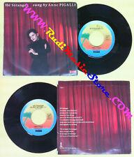 LP 45 7'' ANNE PIGALLE He stranger 1985 italy ISLAND ZTT CERT 1 no cd mc dvd