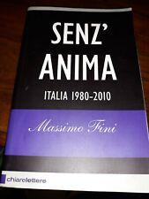 senz'anima-italia 1980-2010-massimo fini-chiarelettere 2010