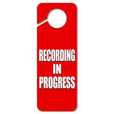 Recording in Progress Plastic Door Knob Hanger Sign