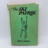 THE SKI PATROL by Roy J. Snell 1940 Illustrated Antique Vintage Hardcover Book