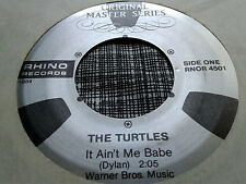 The Turtles 45 It Ain't Me Babe/Let Me Be Rhino 4501 VG++