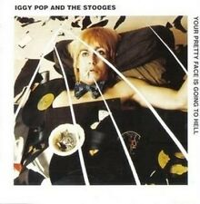 Iggy Pop e Iggy & The Stooges - Your Pretty Face Is Going to Hell - CD