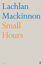 Small Hours by Lachlan Mackinnon (Paperback, 2010)
