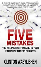 Five Mistakes You Are Probably Making in Your Franchise Fitness Business by Clin