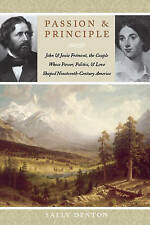USED (LN) Passion and Principle: John and Jessie Frémont, the Couple Whose Powe