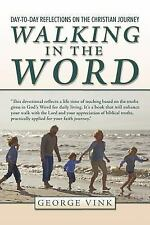 Walking in the Word: Day-to-Day Reflections on the Christian Journey, Vink, Geor