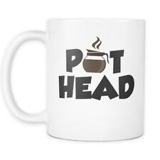 Pothead Coffee Mug - Addicted to Pot - Marijuana Weed - 11oz Coffee Mug Cup