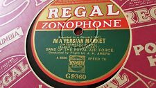 BAND OF THE ROYAL AIR FORCE IN A PERSIAN MARKET REGAL ZONOPHONE G9360