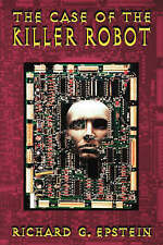 The Case of the Killer Robot: Stories about the Professional, Ethical,-ExLibrary