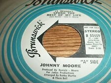 JOHNNY MOORE RARE PROMO JUST BE FOR REAL-SPEND THE REST OF MY LIFE NEAR MINT-