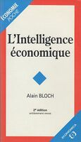 L'INTELLIGENCE ECONOMIQUE / ALAIN BLOCH / ECONOMICA / 2e EDITION